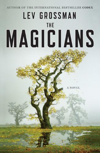 Lev Grossman - The Magicians